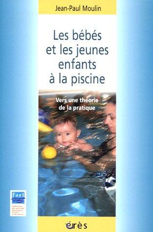 Les bébés et les jeunes enfants à la piscine : Vers une théorie de la pratique