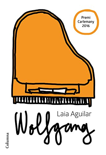 Wolfgang: XIV Premio de Literatura Infantil Atrapallibres y VI Premi Carlemany per al Foment a la Lectura