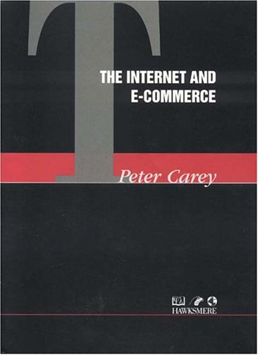 The Internet and E-commerce (Hawksmere Report S.) por Peter Carey