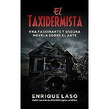 El Taxidermista: Una oscura novela sobre el arte