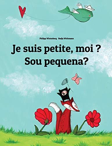 Je suis petite, moi ? Sou pequena?: Un livre d'images pour les enfants (Edition bilingue français-portugais brésilien) par Philipp Winterberg