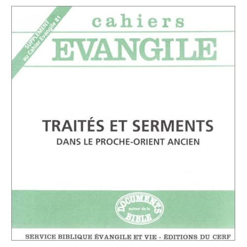 Cahiers Evangile : Traités et serments dans le Proche-Orient ancien