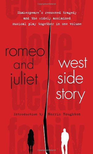 Romeo and Juliet and West Side Story (Signet Classic Shakespeare)