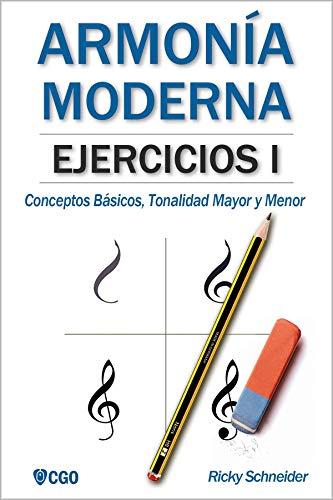 Armonía Moderna, EJERCICIOS I: Conceptos Básicos, Tonalidad Mayor y Menor de [Schneider