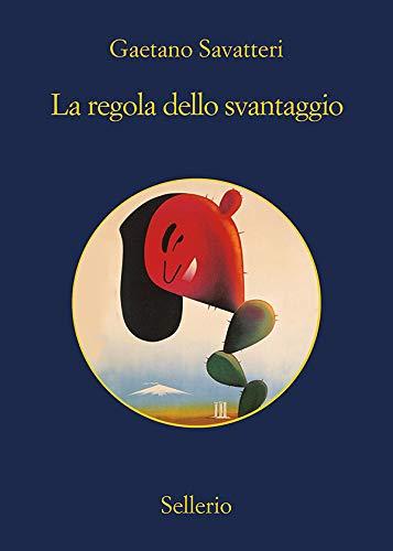 La regola dello svantaggio (Saverio Lamanna detective per caso Vol. 4) di [Savatteri, Gaetano]