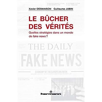 Le Bûcher des vérités: Quelles stratégies dans un monde de fake news ?