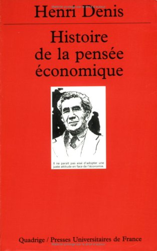 Histoire de la pensée économique par Henri Denis, Quadrige