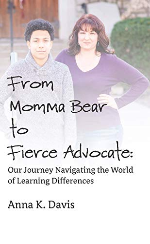From Momma Bear to Fierce Advocate: Our Journey Navigating the World of Learning Differences (English Edition)