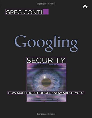 Preisvergleich Produktbild Googling Security: How Much Does Google Know About You