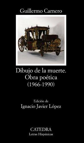 Dibujo de la muerte / Drawing of death: Obra poética (1966-1990) / Poetic Work (Letras Hispánicas)