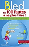 Bled-Projet Voltaire, Les 100 fautes à ne plus faire ! par PONSONNET