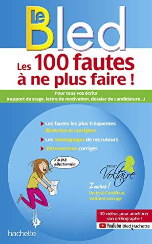 Bled-Projet Voltaire, Les 100 fautes à ne plus faire ! (certif Voltaire) par Aurore PONSONNET