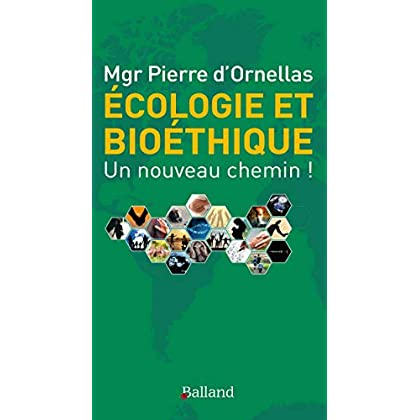 Ecologie et bioéthique : un nouveau chemin !