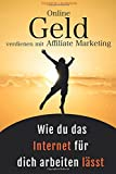 Online Geld verdienen mit Affiliate Marketing - Wie du das