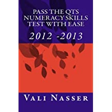 Pass the QTS Numeracy Skills Test with Ease: 2012 - 2013