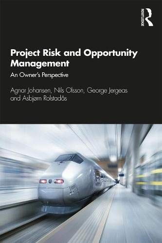 Project Risk and Opportunity Management: The Owner's Perspective por Agnar Johansen