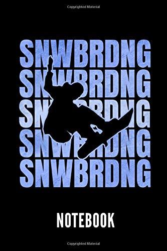 Snwbrdng notebook: SNOWBOARDING - Ein schönes Notizbuch mit 110 linierten Seiten für jemanden, der Snowboarden liebt - Ideal für Notizen zum Thema Snowboarding