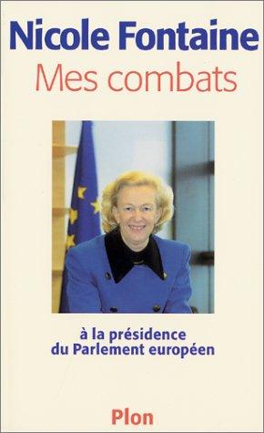 Mes combats à la présidence du Parlement européen par Nicole Fontaine