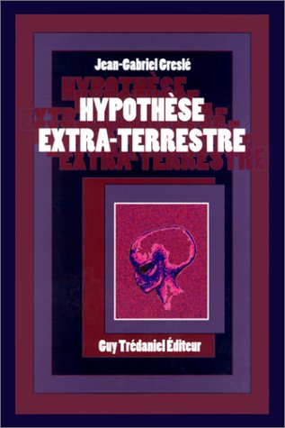 Hypothèse extra-terrestre par Jean-Gabriel Greslé
