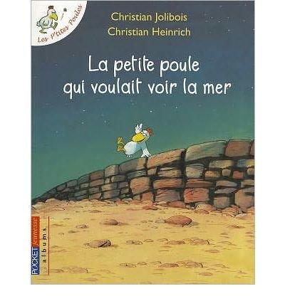 [ [ [ La Petite Poule Qui Voulait Voir la Mer (Les P'Tites Poules) (French) [ LA PETITE POULE QUI VOULAIT VOIR LA MER (LES P'TITES POULES) (FRENCH) ] By Jolibois, Christian ( Author )Oct-07-2010 Paperback