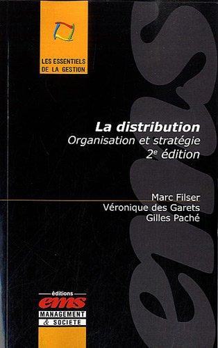 La distribution: Organisation et stratégie. par Marc Filser, Véronique des Garets, Gilles Paché