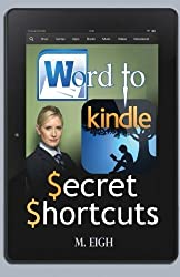 Word to Kindle: Secret Shortcuts by M. Eigh (2014-01-21)