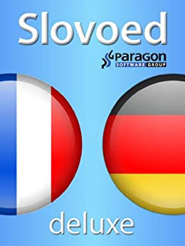 Slovoed Deluxe German-French dictionary (Slovoed dictionaries) par [Paragon Software Group]