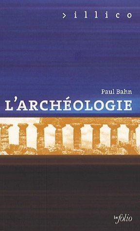 L'Archéologie (9) par Paul Bahn