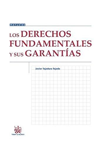 Los Derechos Fundamentales y sus Garantías (Manuales de Derecho Constitucional) por Javier Tajadura Tejada
