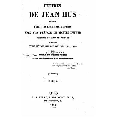 Lettres de Jean Hus, ecrites durant son exil et dans sa prison