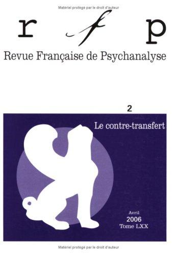 Revue Française de Psychanalyse, Tome 70 N° 2/2006 : Le contre-transfert