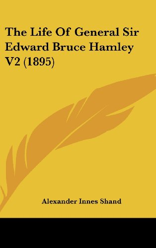 The Life of General Sir Edward Bruce Hamley V2 (1895)
