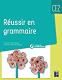 Réussir en grammaire CE2 (+ CD-Rom/téléchargement) Nouvelle édition
