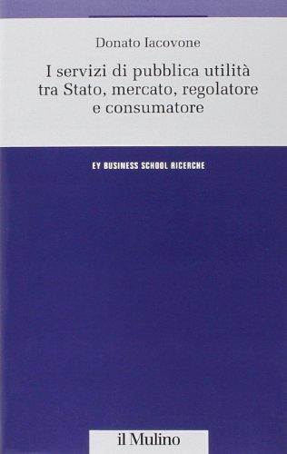 i-servizi-di-pubblica-utilita-tra-stato-mercato-regolatore-e-consumatore-ernst-young-business-school