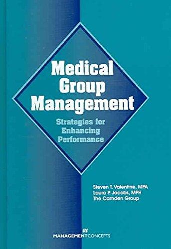 [Medical Group Management: Strategies for Enhancing Performance] (By: Steven T. Valentine) [published: December, 2002]