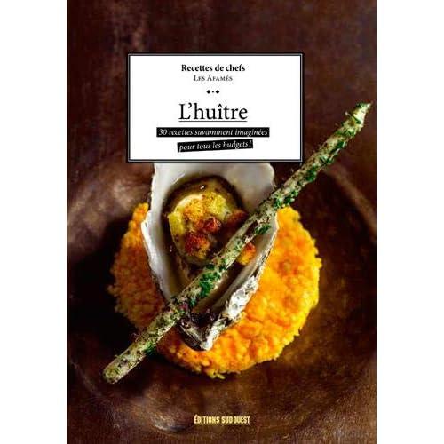 L'huître : 30 recettes savamment imaginées pour tous les budgets !