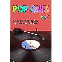 Pop Quiz Vol 1: 100 Multiple-Choice Questions on 7 Decades of Pop Music (Rock, Pop, 50s, 60s, 70s, 80s, 90s, 00s, Indie, Punk Rock, New Wave, Rap, Grunge, ... Glam Rock, Folk, Brit Pop) (English Edition)