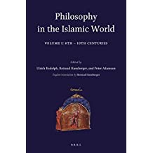 Philosophy in the Islamic World (Handbook of Oriental Studies: Section 1; The Near and Middle East)