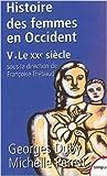 Histoire des femmes en Occident, tome 5 : Le XXe siècle de Georges Duby,Michelle Perrot,François Thébaud (Sous la direction de) ( 28 février 2002 )
