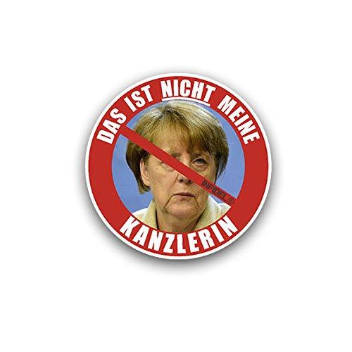 Aufkleber / Sticker - Infidel Das ist nicht meine Kanzlerin Angela Merkel Protest Aufkleber Sticker Nein Danke Demo Deutschland Regierung Kanzler Politik Chefin 7x7cm