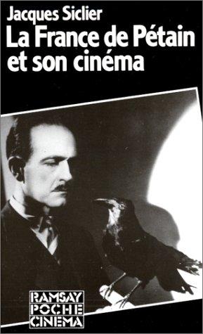 La France de Pétain et son cinéma par Jacques Siclier
