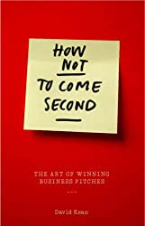 How Not to Come Second: The Art of Winning Business Pitches