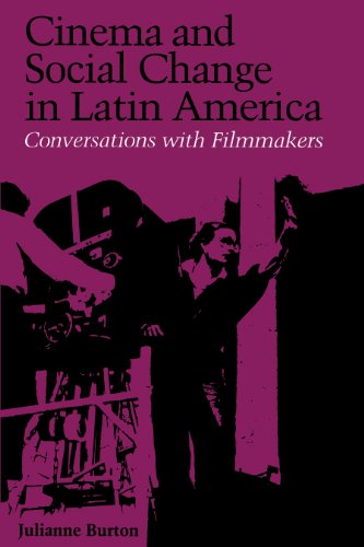 Cinema and Social Change in Latin America: Conversations with Filmmakers (LLILAS Special Publications)
