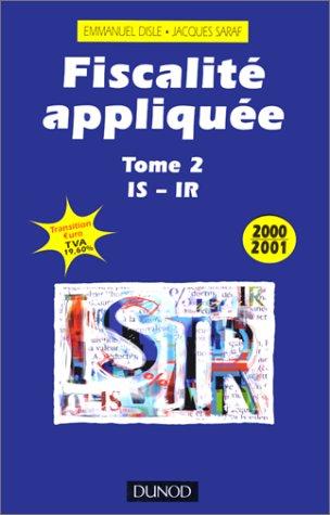 Fiscalité appliquée 2000/2001, tome 2 : IS-IR, 12e édition