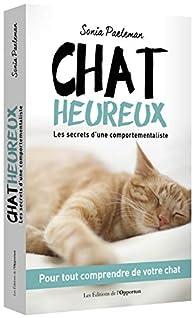 Chat heureux : pour tout comprendre de votre chat par Paeleman