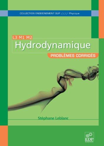 Hydrodynamique - Problèmes corrigés L3 M1 M2 par Stéphane Leblanc