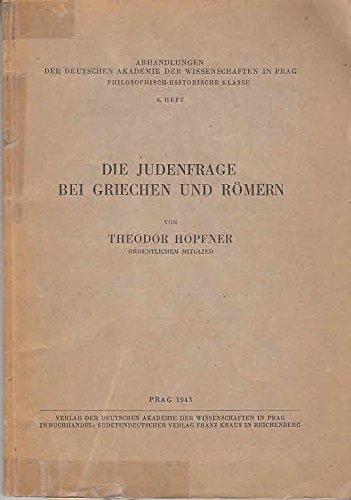Die Judenfrage bei Griechen und Römern / Theodor Hopfner