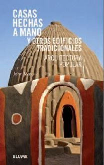Casas hechas a mano y otros edificios tradicionales : arquitectura popular por John May, Anthony Reid