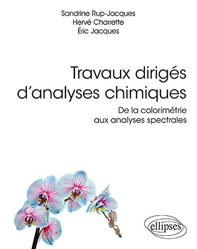 Travaux dirigés d'analyses chimiques : De la colorimétrie aux analyses spectrales par