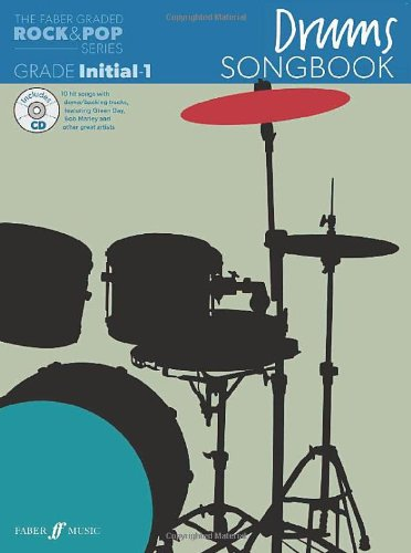 Drums Songbook: Initial to Grade 1 (The Faber Graded Rock & Pop Series)